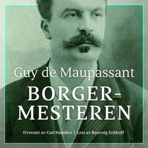 Borgermesteren (lydbok) av Guy de Maupassant