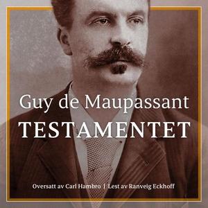 Testamentet (lydbok) av Guy de Maupassant