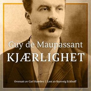 Kjærlighet (lydbok) av Guy de Maupassant