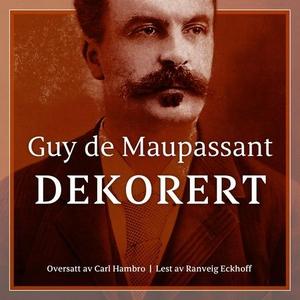 Dekorert (lydbok) av Guy de Maupassant