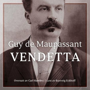 Vendetta (lydbok) av Guy de Maupassant