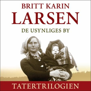 De usynliges by (lydbok) av Britt Karin Larse