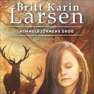 Himmelbjørnens skog (lydbok) av Britt Karin L