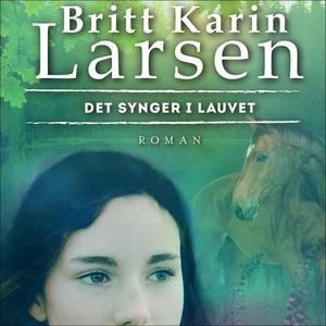 Det synger i lauvet (lydbok) av Britt Karin L