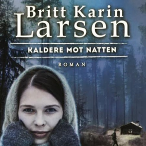 Kaldere mot natten (lydbok) av Britt Karin La