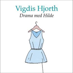 Drama med Hilde (lydbok) av Vigdis Hjorth