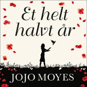 Et helt halvt år (lydbok) av Jojo Moyes