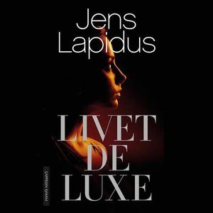 Livet deluxe (lydbok) av Jens Lapidus