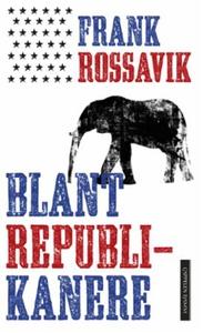 Blant republikanere (ebok) av Frank Rossavik