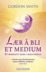 Lær å bli et medium (ebok) av Gordon Smith