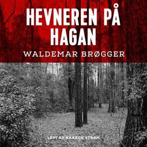 Hevneren på Hagan (lydbok) av Waldemar Brøgge