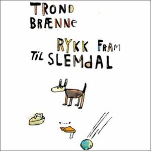 Rykk fram til Slemdal (lydbok) av Trond Brænn