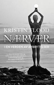 Nærvær (ebok) av Kristin Flood