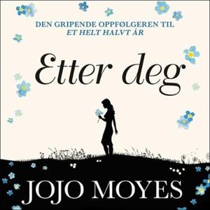 Etter deg (lydbok) av Jojo Moyes