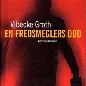En fredsmeglers død (lydbok) av Vibecke Groth