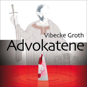 Advokatene (lydbok) av Vibecke Groth