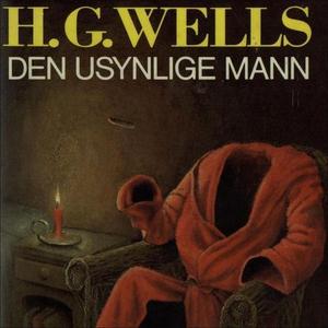 Den usynlige mann (lydbok) av H.G. Wells