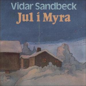 Jul i Myra (lydbok) av Vidar Sandbeck