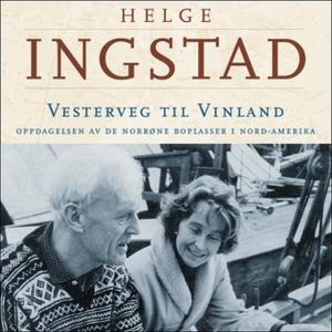 Vesterveg til Vinland (lydbok) av Helge Ingst