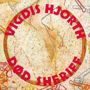 Død sheriff (lydbok) av Vigdis Hjorth