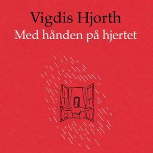 Med hånden på hjertet (lydbok) av Vigdis Hjor