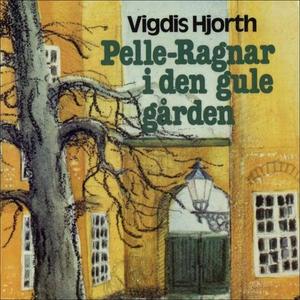 Pelle-Ragnar i den gule gården (lydbok) av Vi