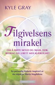 Tilgivelsens mirakel (ebok) av Kyle Gray
