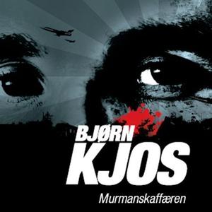 Murmanskaffæren (lydbok) av Bjørn Kjos
