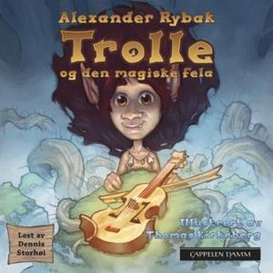 Trolle og den magiske fela (lydbok) av Alexan