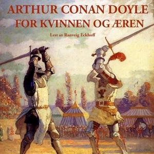 For kvinnen og æren (lydbok) av Arthur Conan