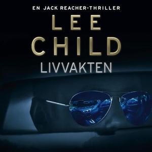 Livvakten (lydbok) av Lee Child