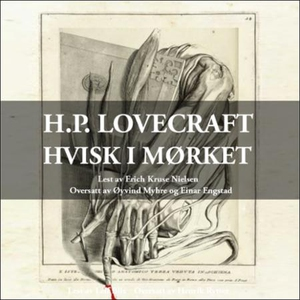 Hvisk i mørket (lydbok) av H.P. Lovecraft, Ho