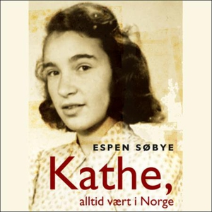 Kathe, alltid vært i Norge (lydbok) av Espen