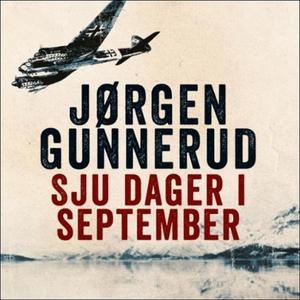 Sju dager i september (lydbok) av Jørgen Gunn