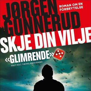 Skje din vilje (lydbok) av Jørgen Gunnerud