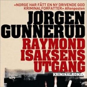 Raymond Isaksens utgang (lydbok) av Jørgen Gu