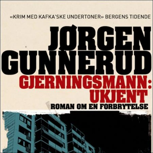 Gjerningsmann: ukjent (lydbok) av Jørgen Gunn