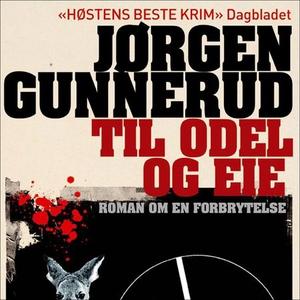 Til odel og eie (lydbok) av Jørgen Gunnerud