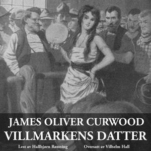Villmarkens datter (lydbok) av James Oliver C