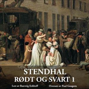Rødt og svart 1 (lydbok) av Stendhal