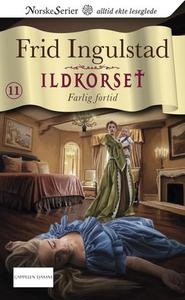 Farlig fortid (ebok) av Frid Ingulstad