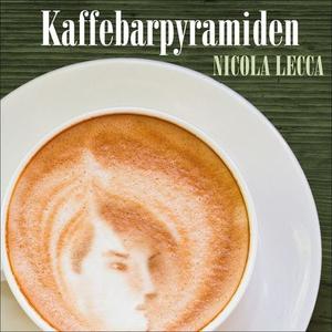 Kaffebarpyramiden (lydbok) av Nicola Lecca