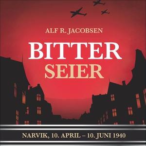 Bitter seier (lydbok) av Alf R. Jacobsen