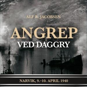 Angrep ved daggry (lydbok) av Alf R. Jacobsen