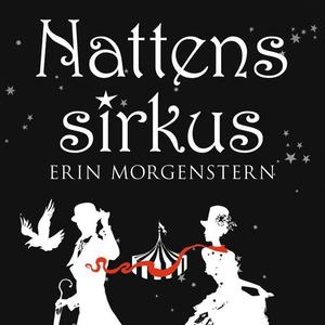 Nattens sirkus (lydbok) av Erin Morgenstern