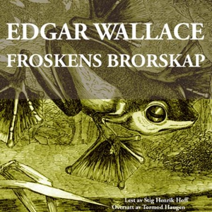 Froskens brorskap (lydbok) av Edgar Wallace