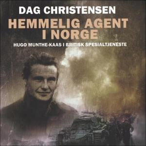 Hemmelig agent i Norge (lydbok) av Dag Christ