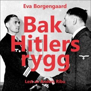 Bak Hitlers rygg (lydbok) av Eva Borgengaard,