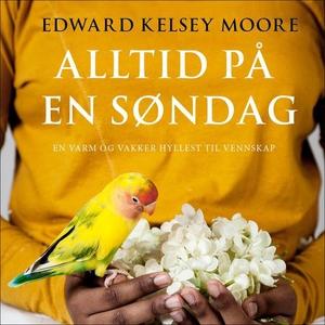 Alltid på en søndag (lydbok) av Edward Kelsey