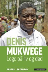 Denis Mukwege (ebok) av Berthil Åkerlund